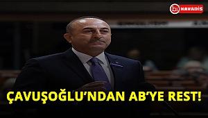 Bakan Çavuşoğlu'ndan AB'ye rest! Bizimle işbirliği yapın, herkes kazansın!..