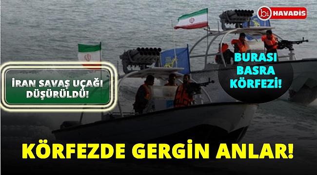 Basra Körfezi'nde gergin anlar! İran savaş uçağı düşürüldü!