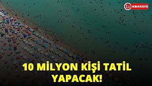 Bayram'da 10 milyon kişi, 10 milyar TL!..