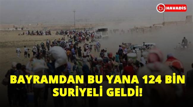 Bayramdan bu yana 124 bin Suriyeli Türkiye sınırında!..