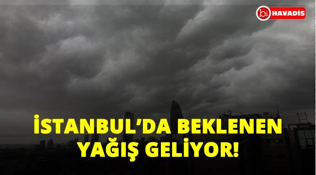 Beklenen yağış geliyor! İstanbul'u kara bulutlar kapladı!..