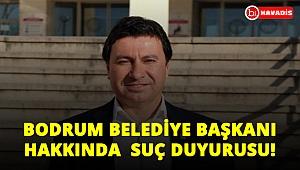 Bodrum Belediye başkanı hakkında suç duyurusu!..