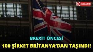Brexit öncesi 100 şirket Britanya'dan taşındı!..