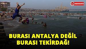 Burası Antalya değil Tekirdağ! Mavi bayraklı plajlarda bayram yoğunluğu!..