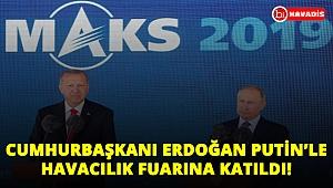 Cumhurbaşkanı Erdoğan, Rusya'da Putin'le birlikte havacılık fuarına katıldı!..