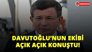 Davutoğlu'nun ekibi açık açık konuştu: Gereğini yapacağız!..