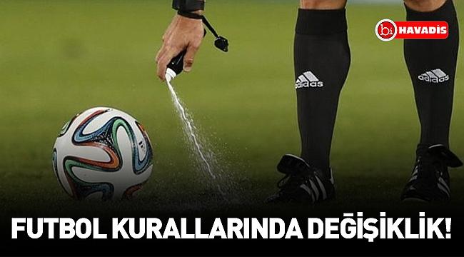 Futbol kurallarında değişiklik!