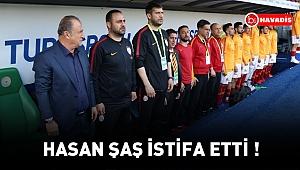 Galatasaray'da deprem ! Hasan Şaş istifa etti !