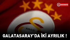 Galatasaray'da iki ayrılık !