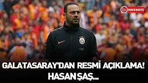 Galatasaray'dan resmi açıklama! Hasan Şaş...