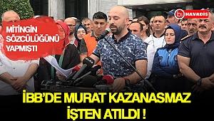 İBB'de Murat Kazanasmaz işten atıldı !