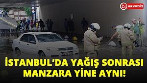 İstanbul'da etkili olan sağanak sonrası geçtiğimiz günlerdekiyle benzer görüntüler oluştu!..