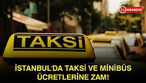 İstanbul'da taksi ve minibüs ücretlerine zam!
