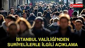 İstanbul Valiliği'nden Suriyelilerle ilgili açıklama
