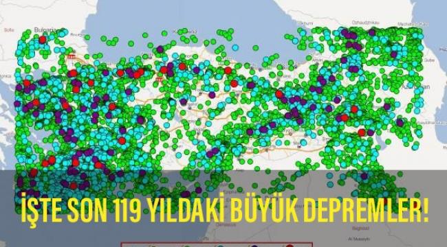 İşte son 119 yılda Türkiye'deki büyük depremler!..