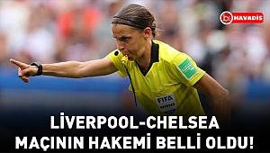Liverpool-Chelsea maçının hakemi belli oldu!