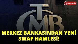 Merkez bankasından yeni swap hamlesi geldi!..