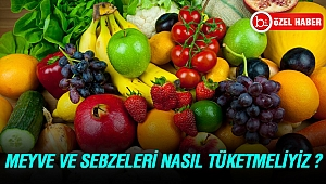 Meyve ve sebzeleri nasıl tüketmeliyiz ?