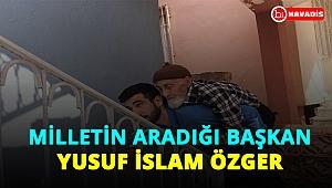 Milletin aradığı başkan Yusuf İslam Özger!..