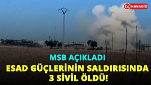 MSB açıkladı. Esad güçlerinin saldırısında 2 sivil öldü!..