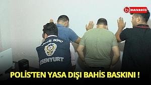 Polis'ten yasa dışı bahis baskını !