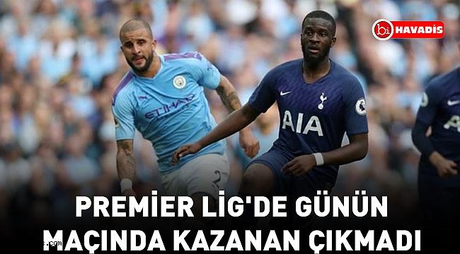 Premier Lig'de günün maçında kazanan çıkmadı !