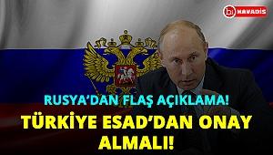 Rusya'dan flaş açıklama: Türkiye Esad'dan onay almalı!..