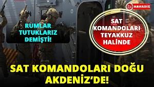SAT Komandoları Doğu Akdeniz'de teyakkuz halinde!