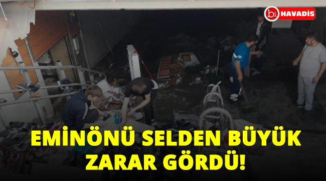 Sel Felaketi vurdu! Eminönü'nde büyük zarar!..