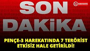 Son Dakika! MSB duyurdu: Pençe-3 Harekatında 7 terörist daha etkisiz halde!..