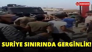 Suriye sınırında gerginlik yaşandı!..
