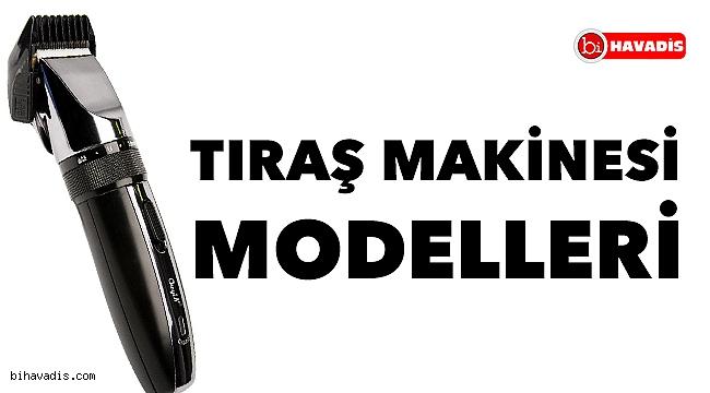 Tıraş Makinesi Modelleri