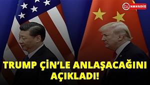 Trump, Çin'le anlaşacaklarını açıkladı!..