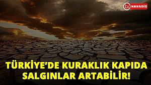 Türkiye'de kuraklık kapıda!..