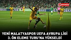 Yeni Malatyaspor UEFA Avrupa Ligi 3. Ön Eleme Turu'na yükseldi