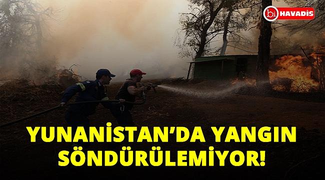 Yunanistan'da 3 gündür yangın söndürülemiyor!