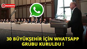 30 büyükşehir belediye başkanı için Whatsapp grubu kuruldu
