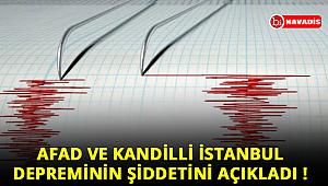 AFAD ve Kandilli, İstanbul'u sallayan depremin büyüklüğünü açıkladı