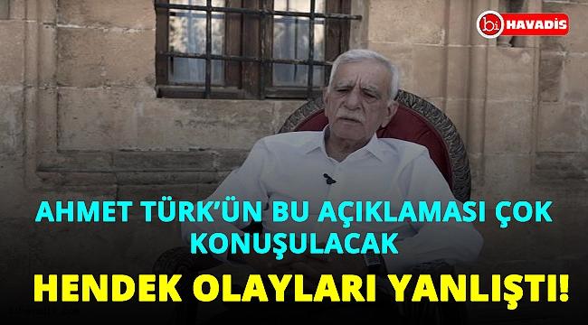 Ahmet Türk'ten flaş açıklama: Hendek olayları yanlıştı!..