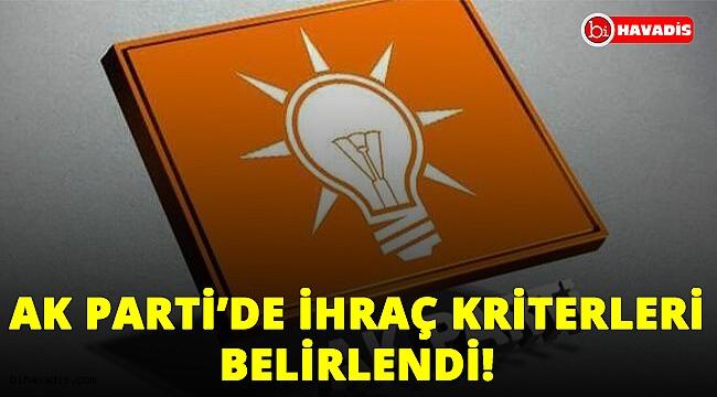 Ak Parti'de ihraç kriterleri belirlendi!:.