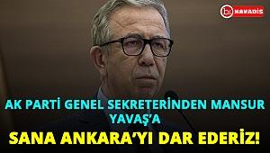 Ak Parti Genel Sekreteri'nden Mansur Yavaş'a: Sana Ankara'yı dar ederiz!..