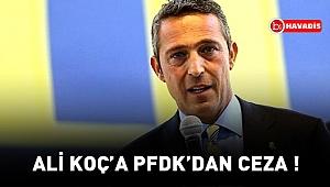 Ali Koç'a PFDK'dan ceza ! Galatasaray derbisinde yok !