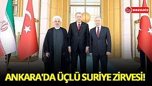 Ankara'da üçlü Suriye zirvesi!