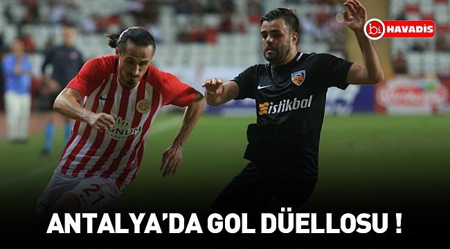 Antalya'da gol düellosu !