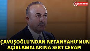 Bakan Çavuşoğlu'ndan Netanyahu'ya sert cevap: Utanç verici!..
