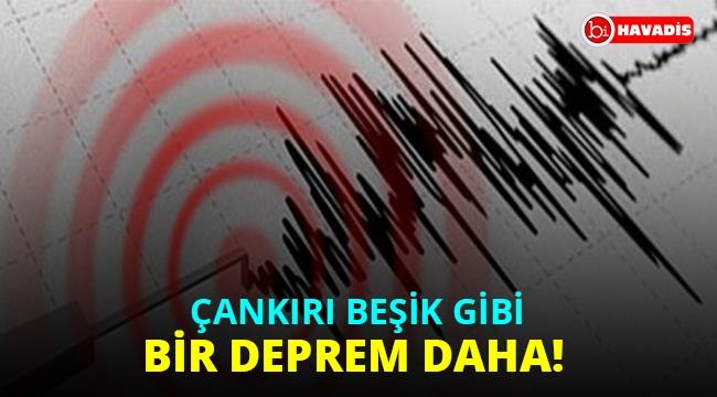 Çankırı beşik gibi. 21.08'de bir deprem daha!..