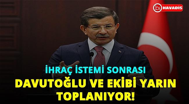 """Davutoğlu ve ekibi yarın toplanıyor: """"Biz susmayız!.."""""""