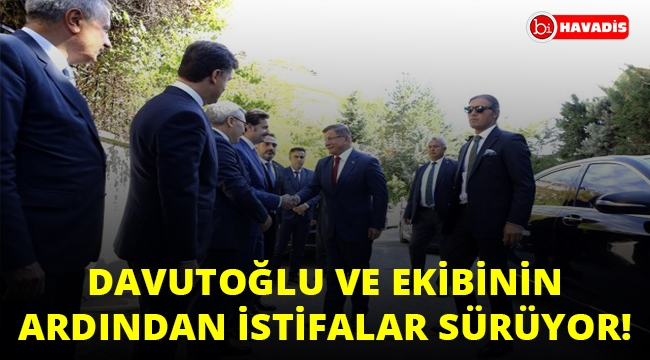 Davutoğlu ve ekibinin ardından Ak Parti'de istifalar peş peşe geliyor!..