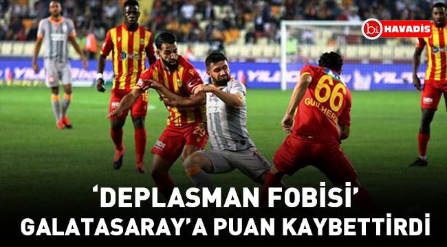 'Deplasman Fobisi' Galatasaray'a puan kaybettirdi