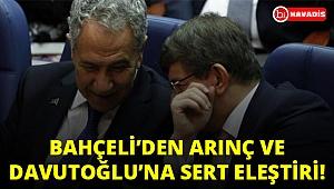 Devlet Bahçeli'den Arınç ve Davutoğlu'na sert eleştiri!...